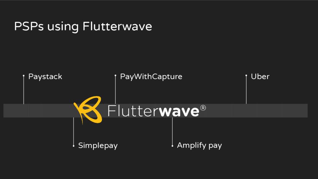 PSPs using Flutterwave Paystack Simplepay PayWi...