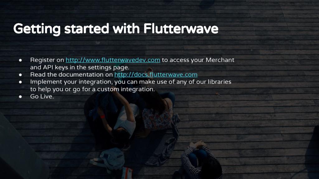Getting started with Flutterwave ● Register on ...
