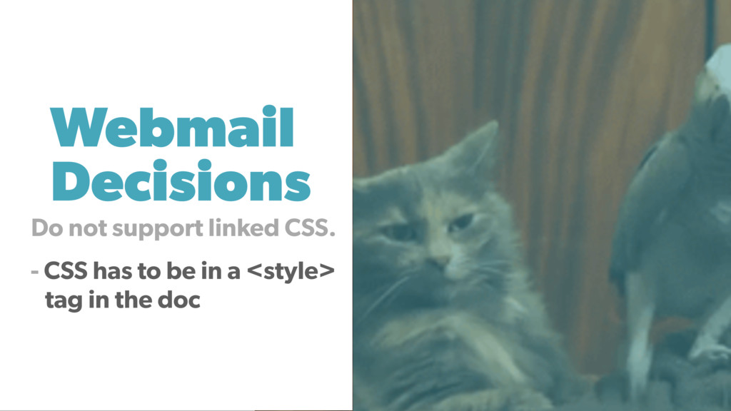 Webmail Decisions Do not support linked CSS. - ...