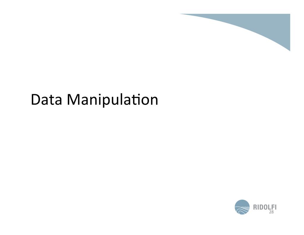 Data ManipulaKon  28
