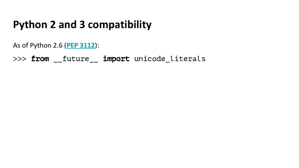 Python 2 and 3 compatibility As of Python 2.6 (...