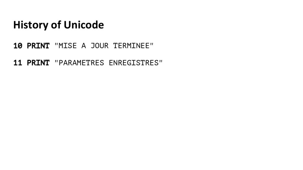 """History of Unicode 10 PRINT """"MISE A JOUR TERMIN..."""