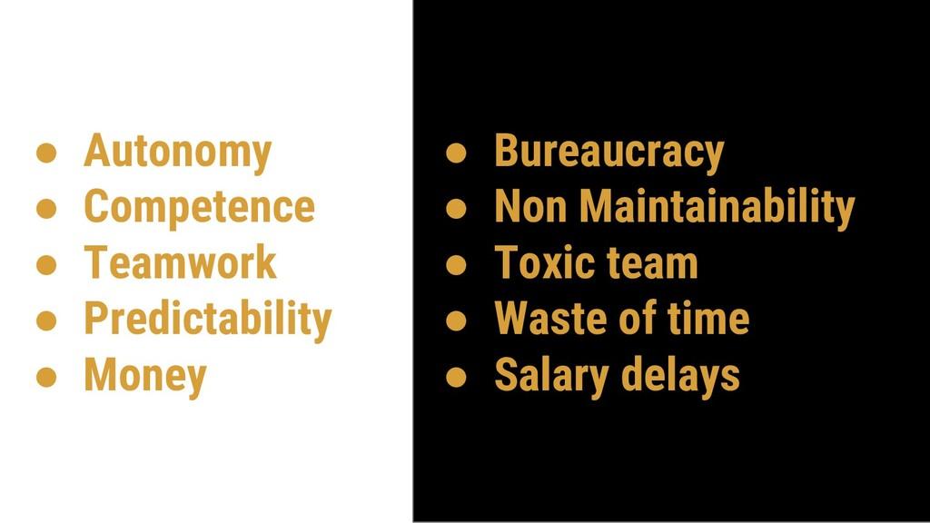 ● Autonomy ● Competence ● Teamwork ● Predictabi...