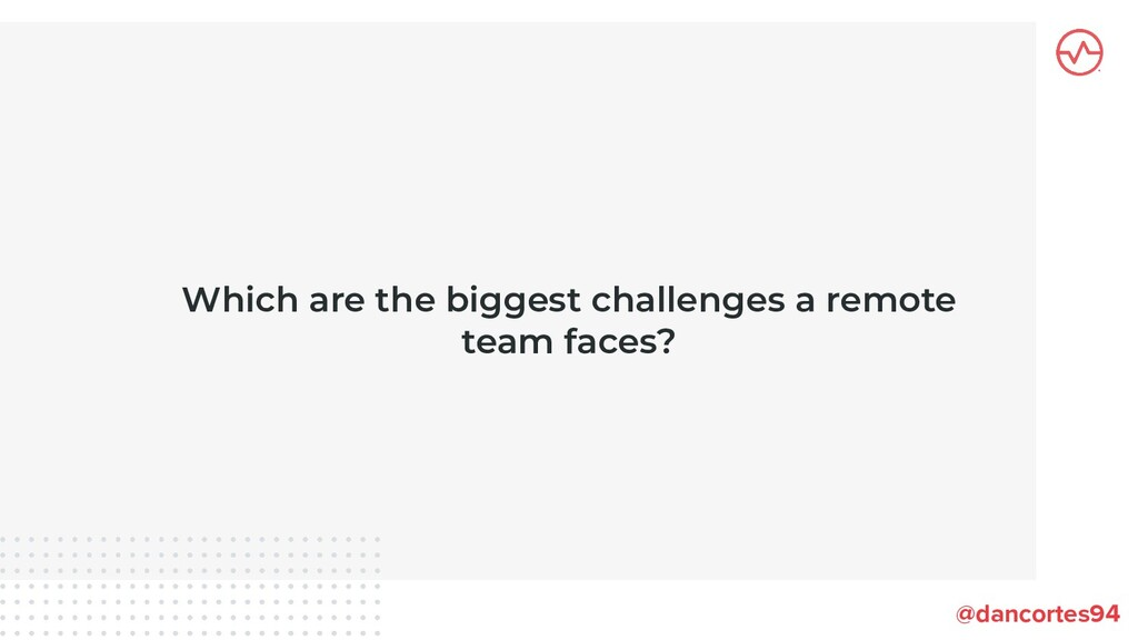 Which are the biggest challenges a remote team ...