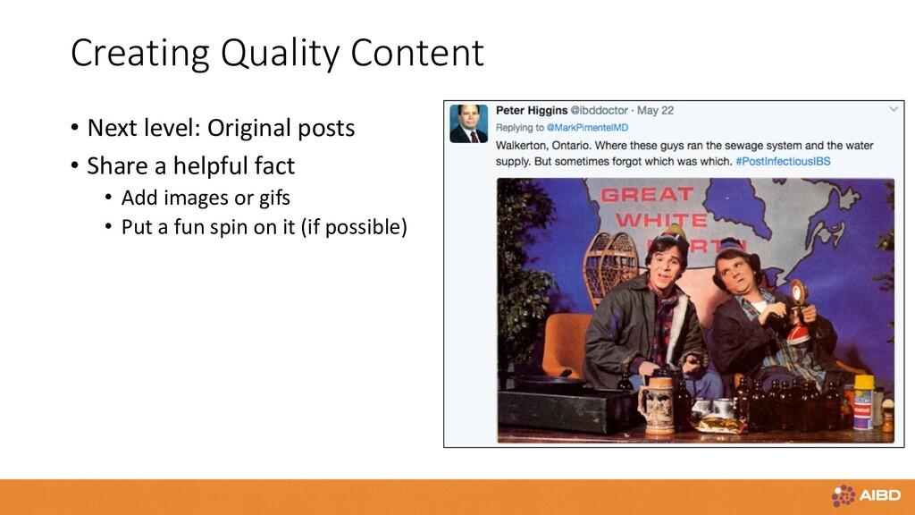 Creating Quality Content • Next level: Original...