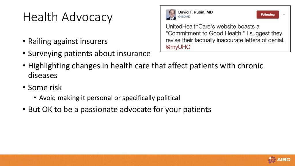 Health Advocacy • Railing against insurers • Su...