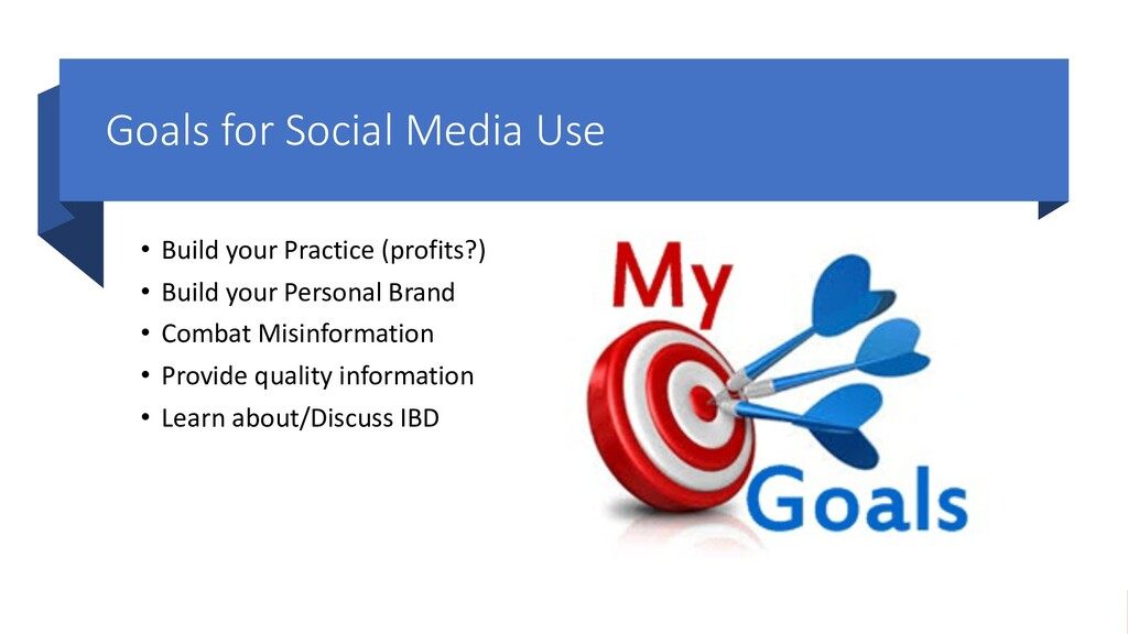 Goals for Social Media Use • Build your Practic...