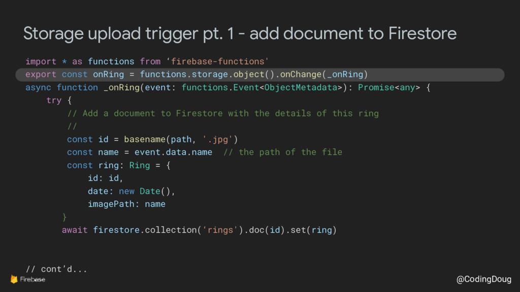 @CodingDoug Storage upload trigger pt. 1 - add ...