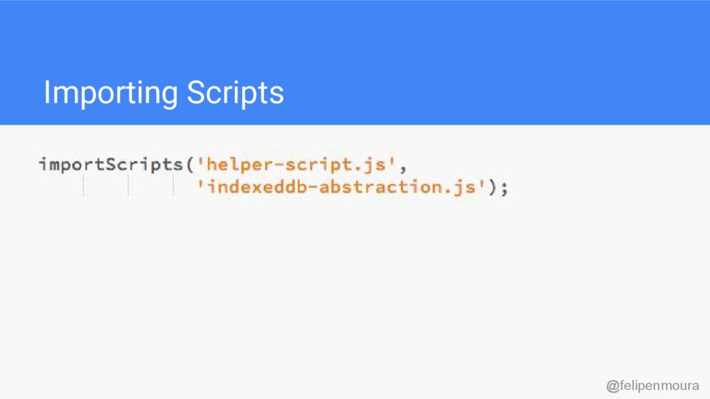 Importing Scripts @felipenmoura