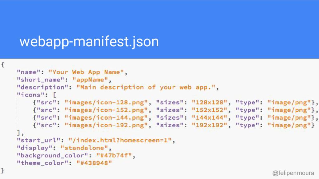 webapp-manifest.json @felipenmoura