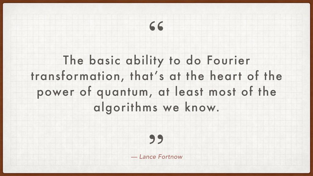 """ "" — Lance Fortnow The basic ability to do Fou..."