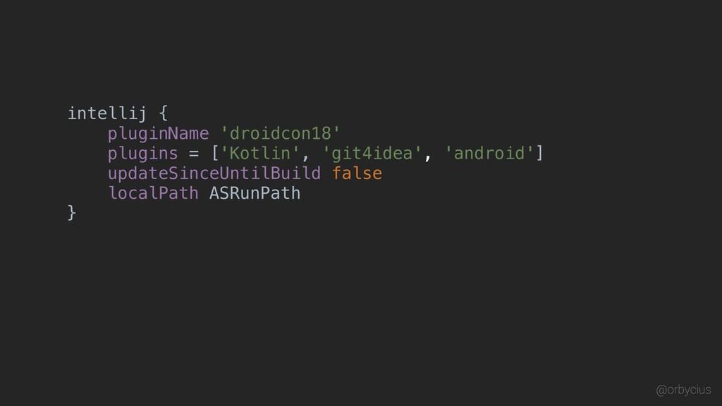 intellij { pluginName 'droidcon18' plugins = ['...