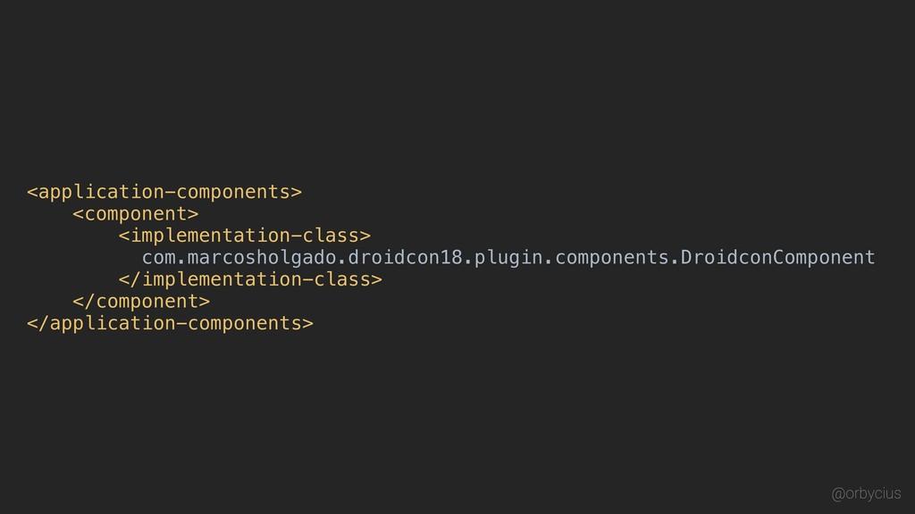<application-components> <component> <implement...