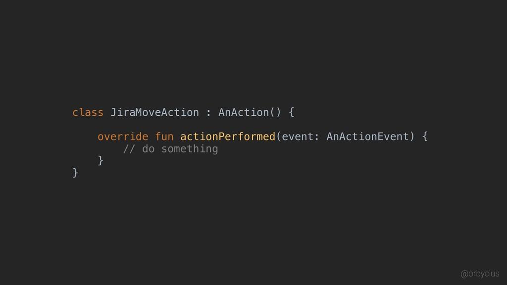 class JiraMoveAction : AnAction() { override fu...