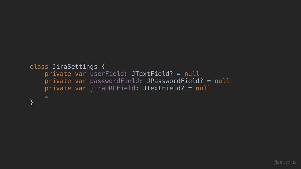 class JiraSettings { private var userField: JTe...