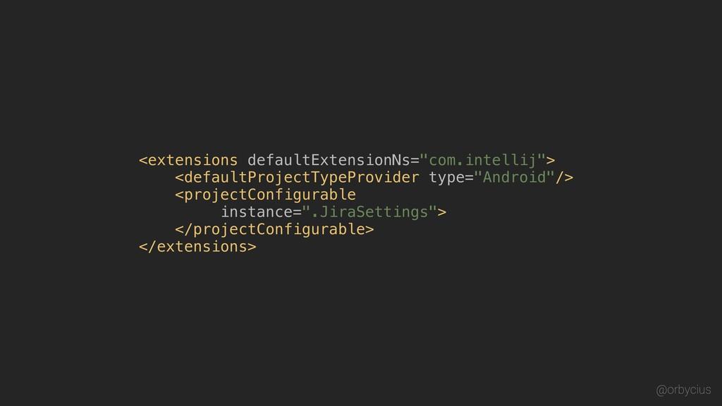 "<extensions defaultExtensionNs=""com.intellij""> ..."