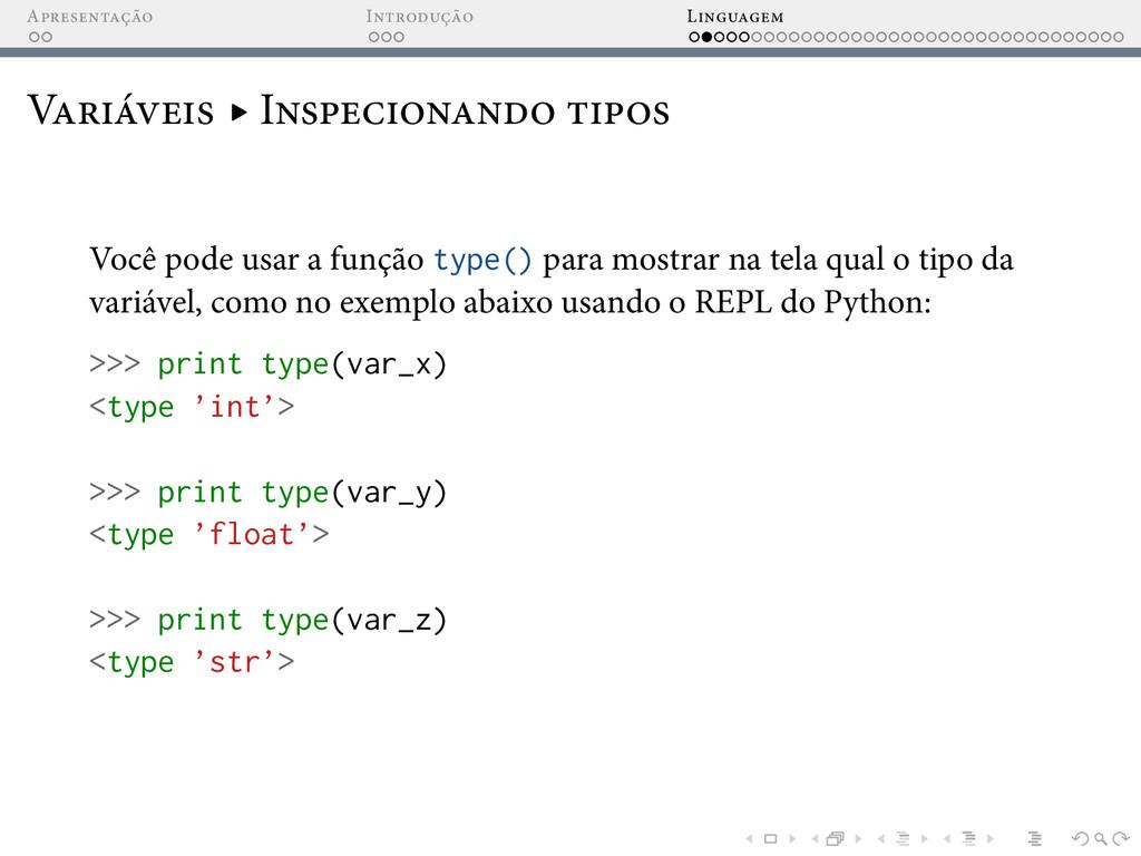 A I L V ▸ I Você pode usar a função type() para...