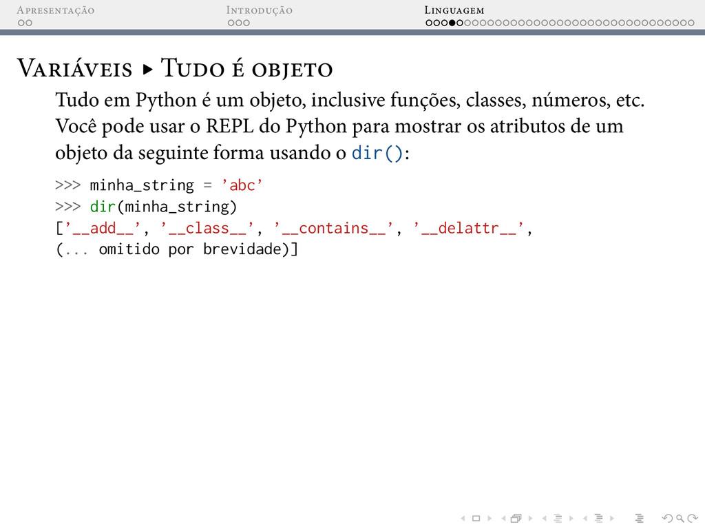 A I L V ▸ T Tudo em Python é um objeto, inclusi...