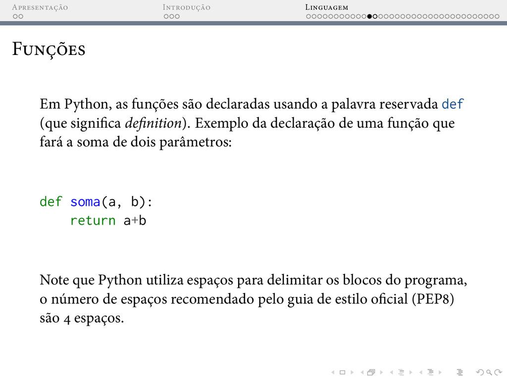 A I L F Em Python, as funções são declaradas us...