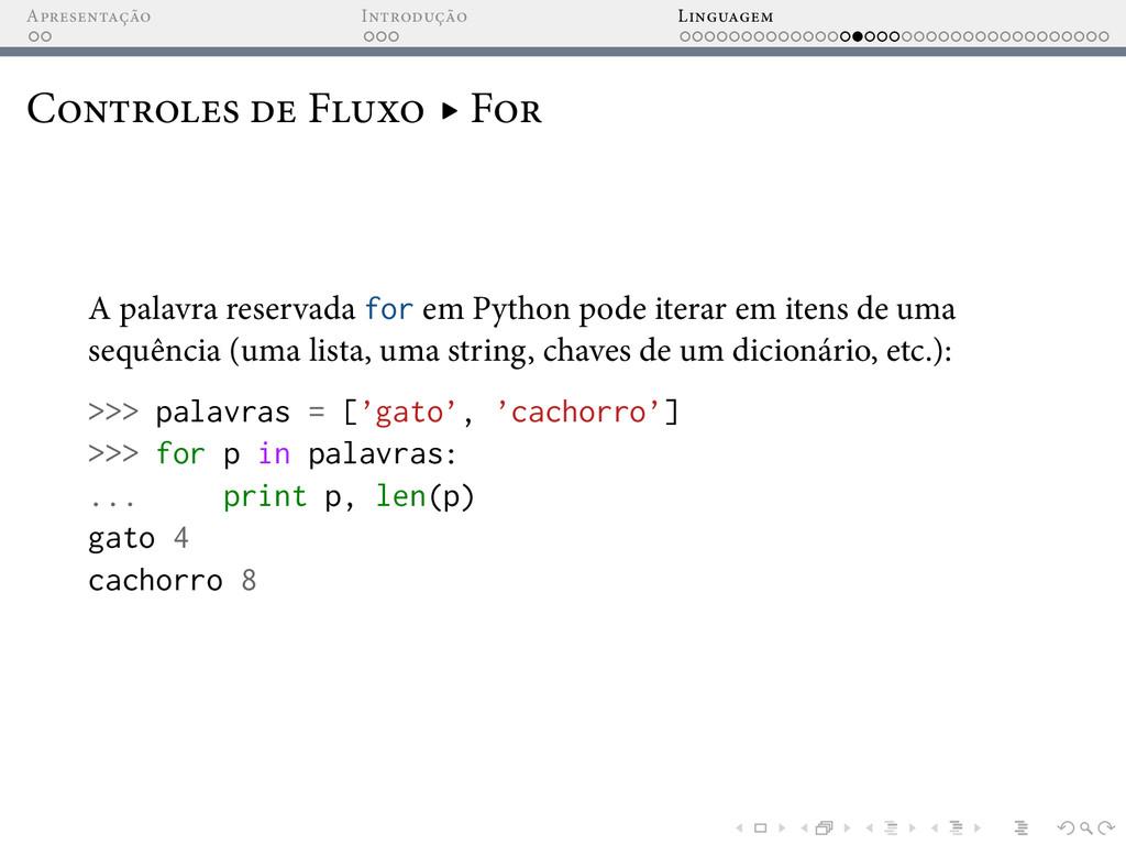 A I L C F ▸ F A palavra reservada for em Python...