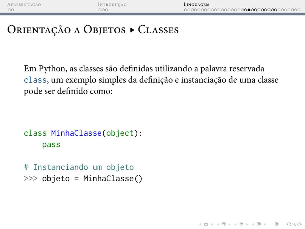 A I L O O ▸ C Em Python, as classes são de nida...