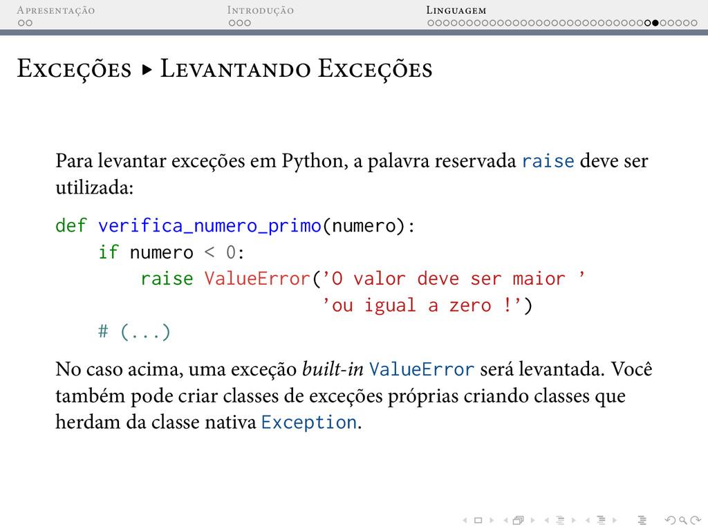 A I L E ▸ L E Para levantar exceções em Python,...