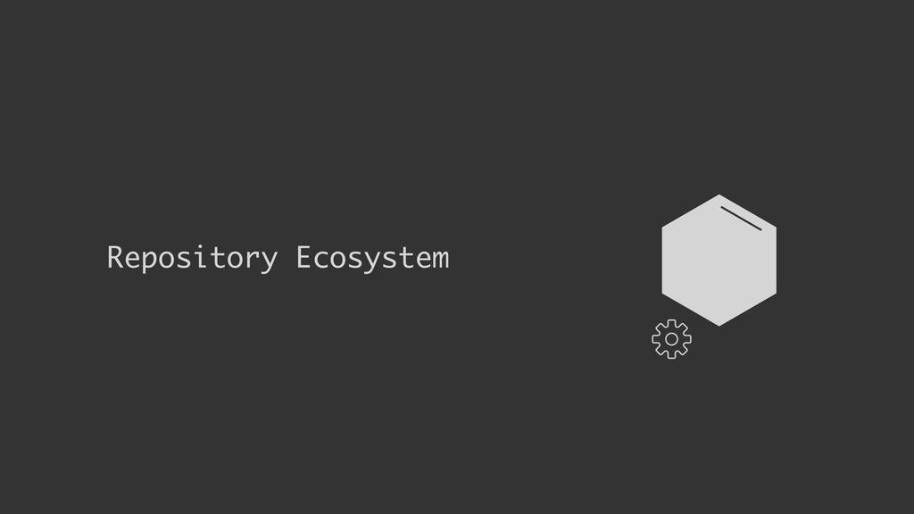 Repository Ecosystem