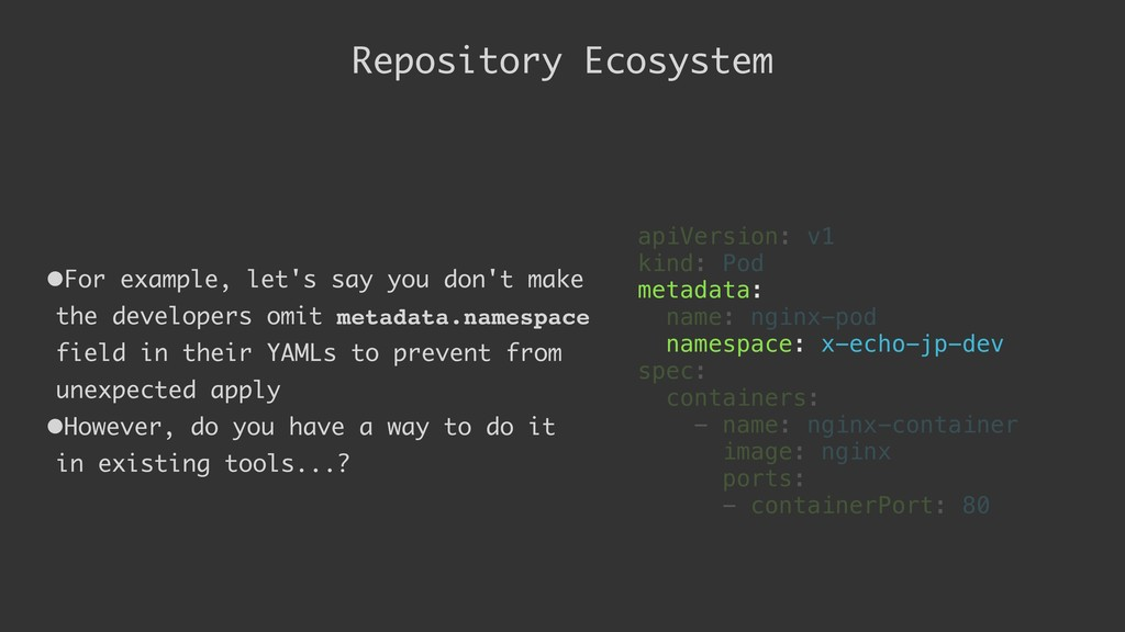 Repository Ecosystem •For example, let's say yo...