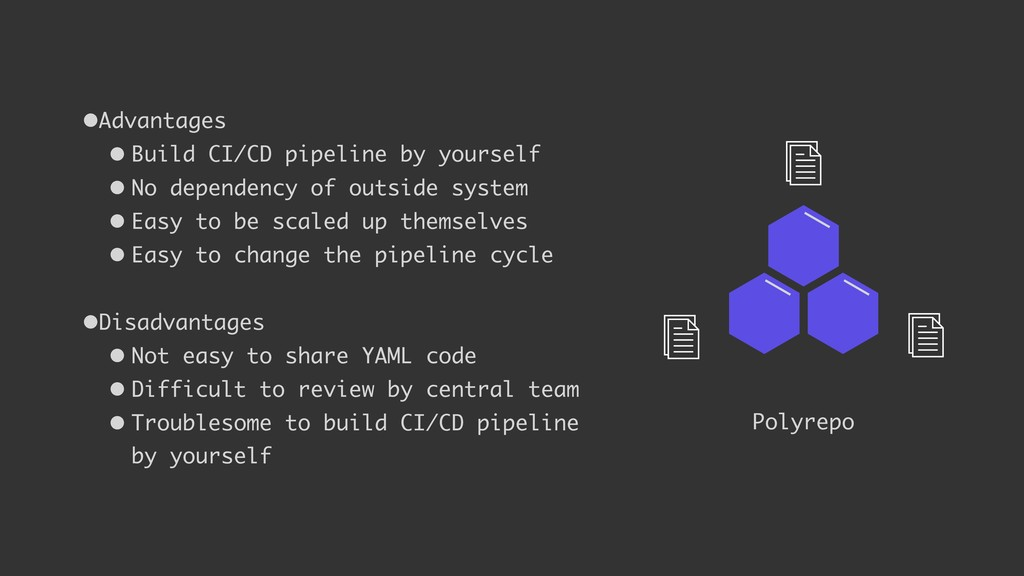 •Advantages • Build CI/CD pipeline by yourself ...