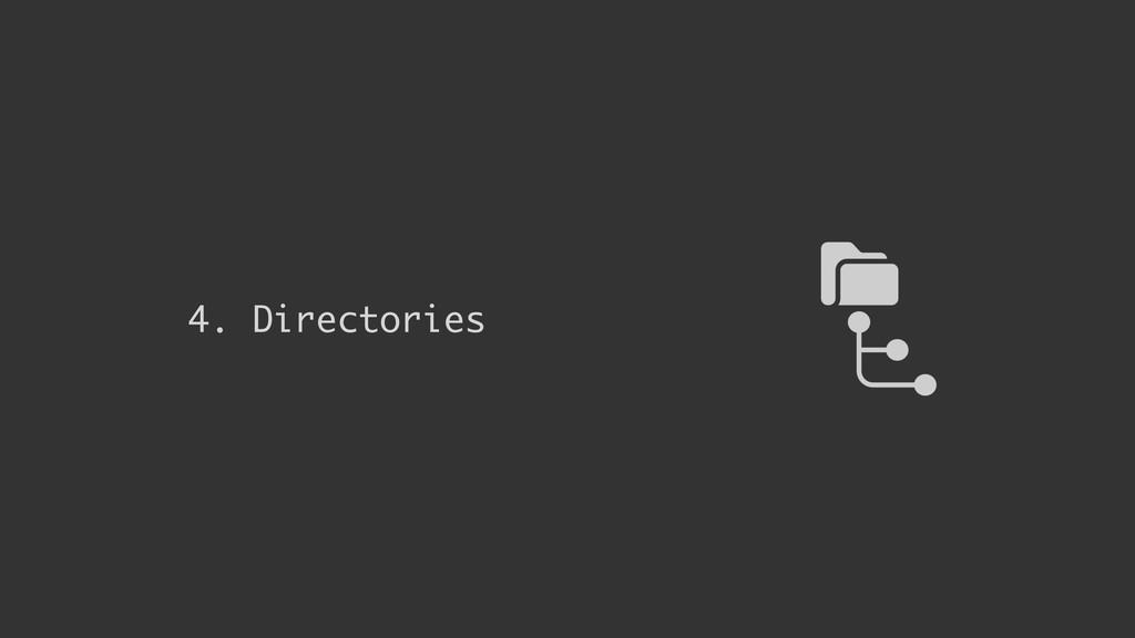 4. Directories