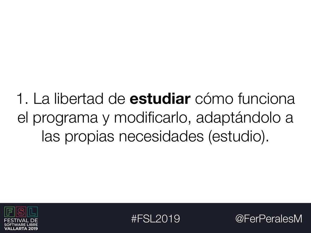 @FerPeralesM #FSL2019 1. La libertad de estudia...