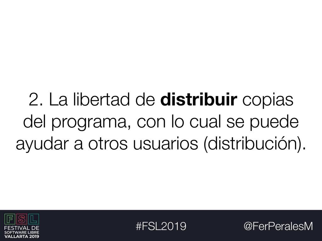 @FerPeralesM #FSL2019 2. La libertad de distrib...