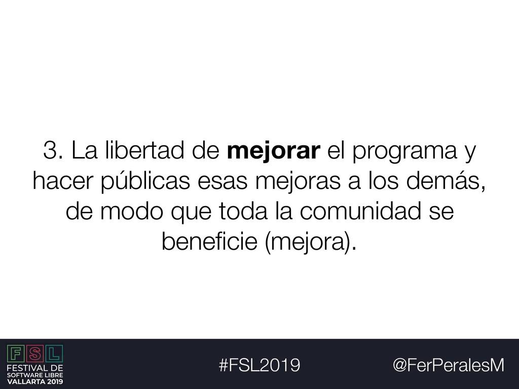 @FerPeralesM #FSL2019 3. La libertad de mejorar...