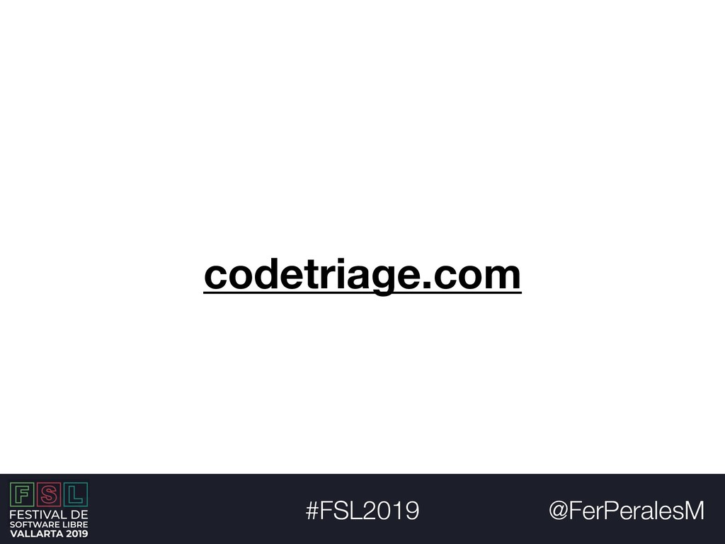 @FerPeralesM #FSL2019 codetriage.com
