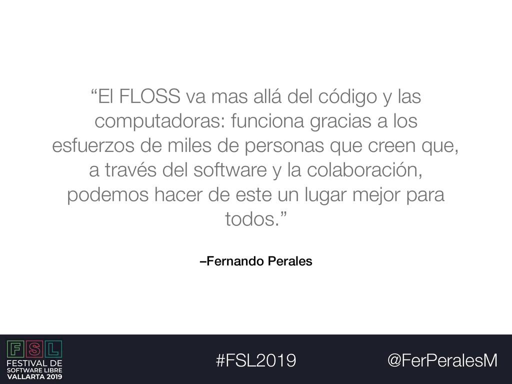 "@FerPeralesM #FSL2019 –Fernando Perales ""El FLO..."