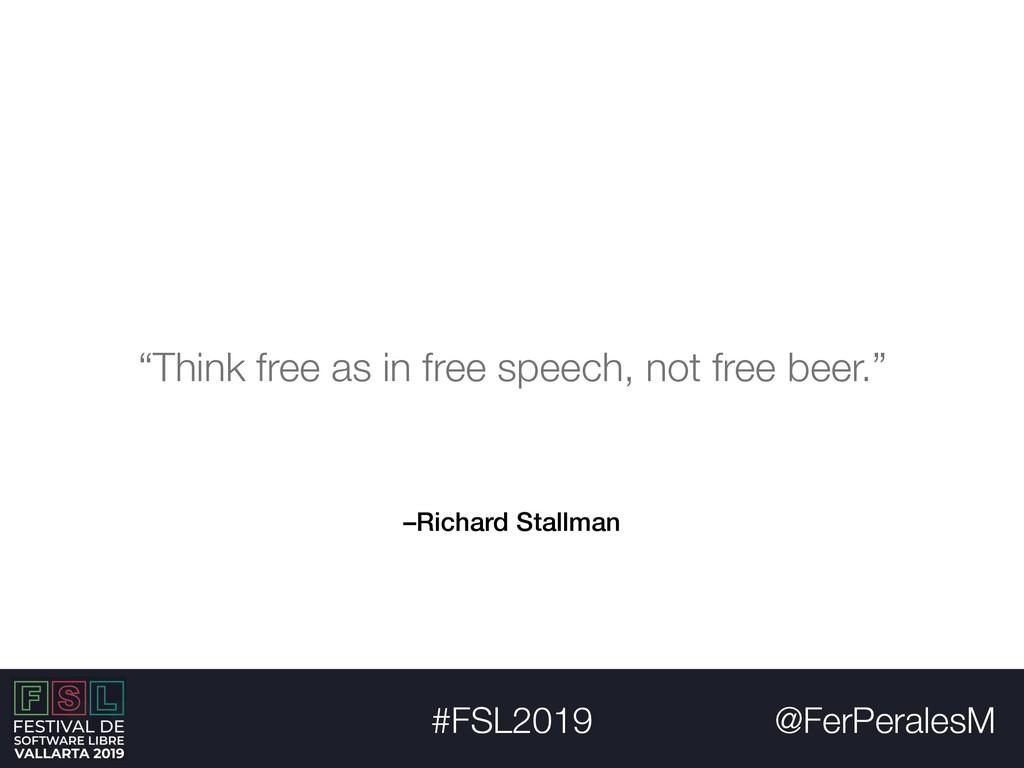 """@FerPeralesM #FSL2019 –Richard Stallman """"Think ..."""