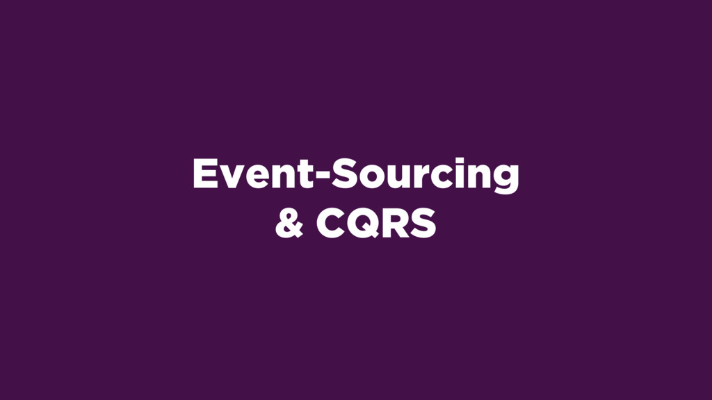 Event-Sourcing & CQRS