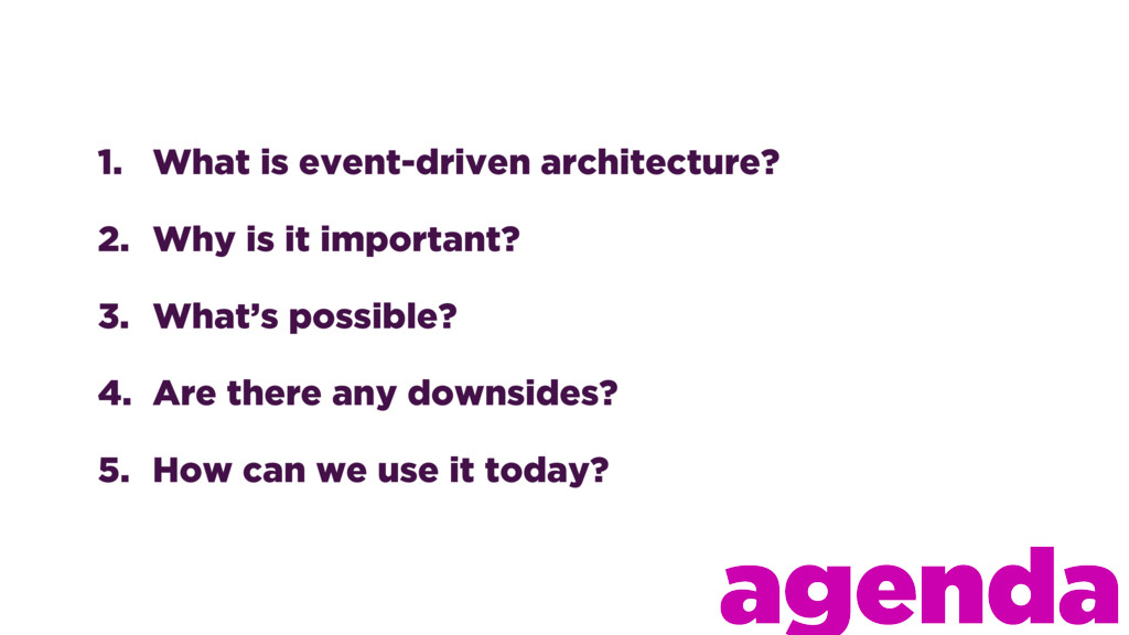 1. What is event-driven architecture? 2. Why is...