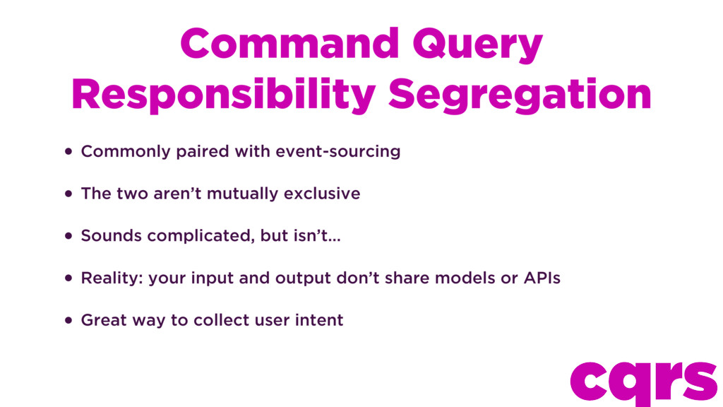 Command Query Responsibility Segregation • Comm...