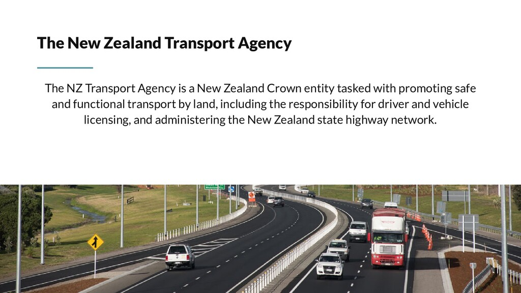 The New Zealand Transport Agency The NZ Transpo...