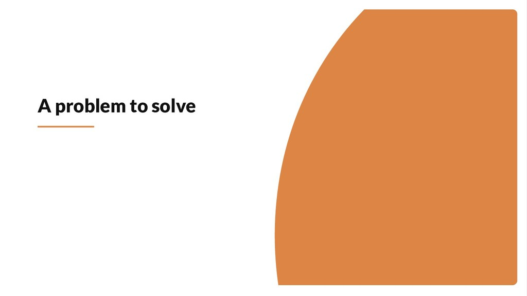 A problem to solve
