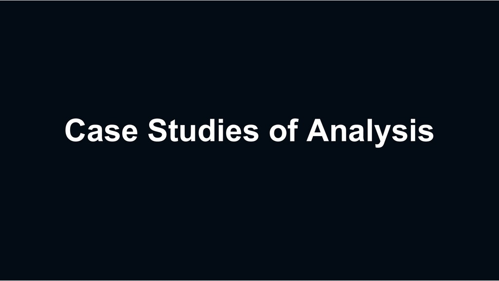 Case Studies of Analysis