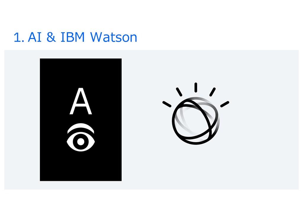 1. AI & IBM Watson