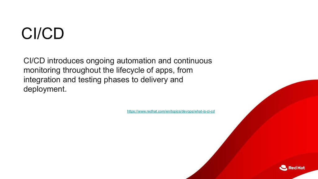 CI/CD CI/CD introduces ongoing automation and c...