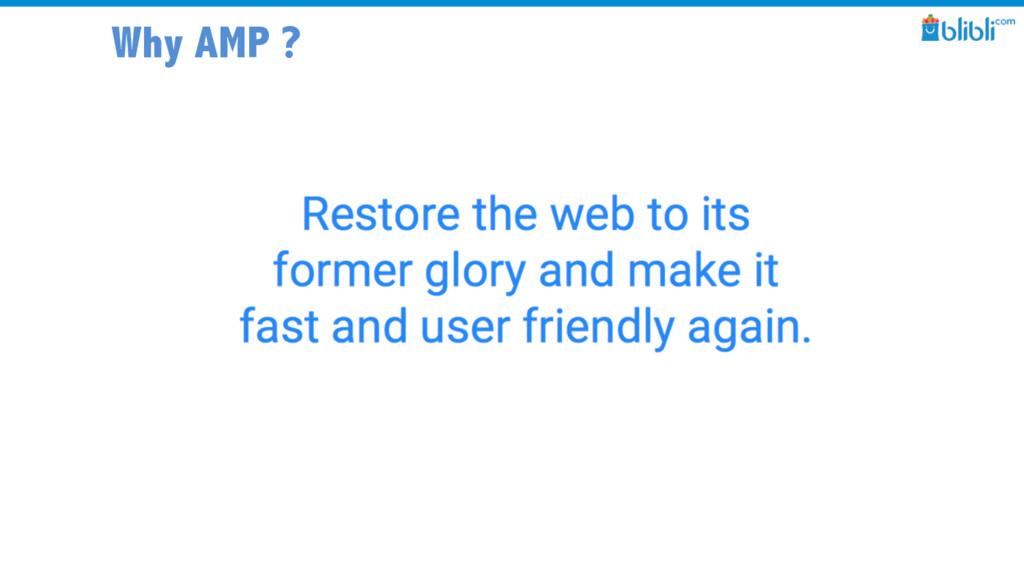 Why AMP ?