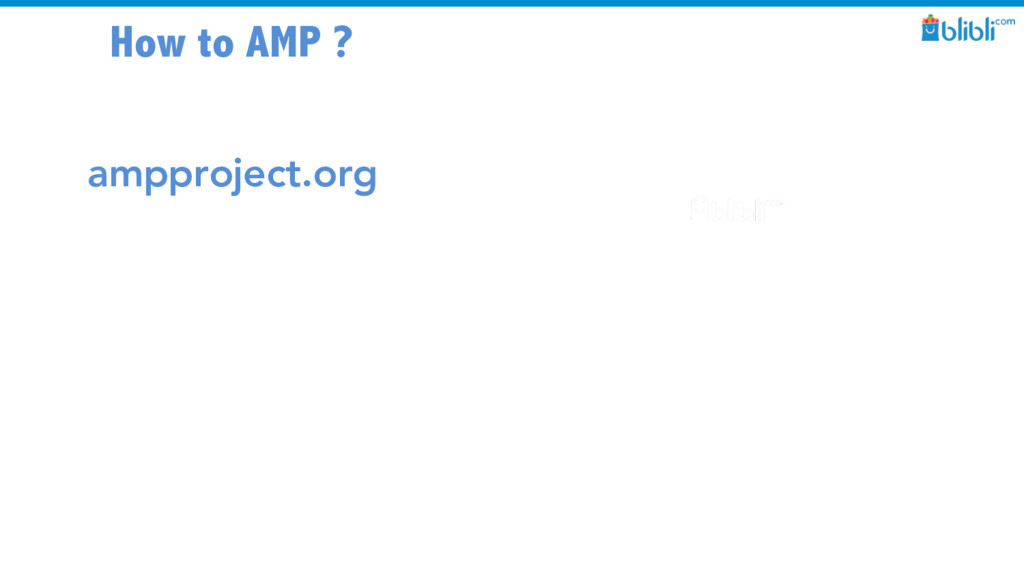 How to AMP ? ampproject.org