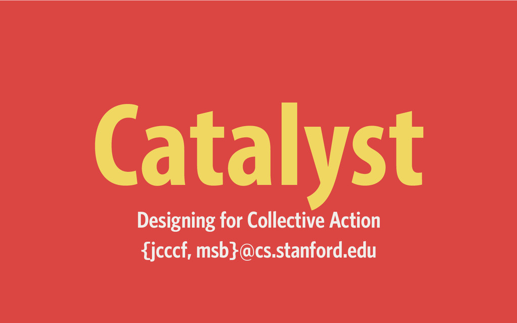 Catalyst Designing for Collective Action {jcccf...