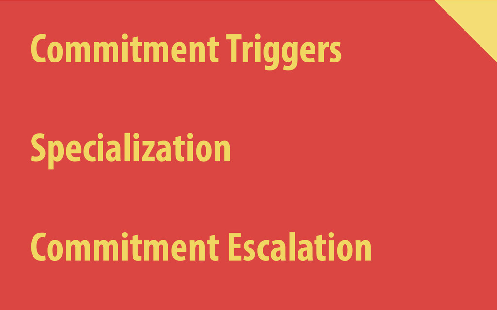 Commitment Triggers Specialization Commitment E...