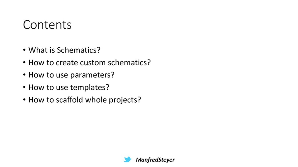 ManfredSteyer Contents • What is Schematics? • ...