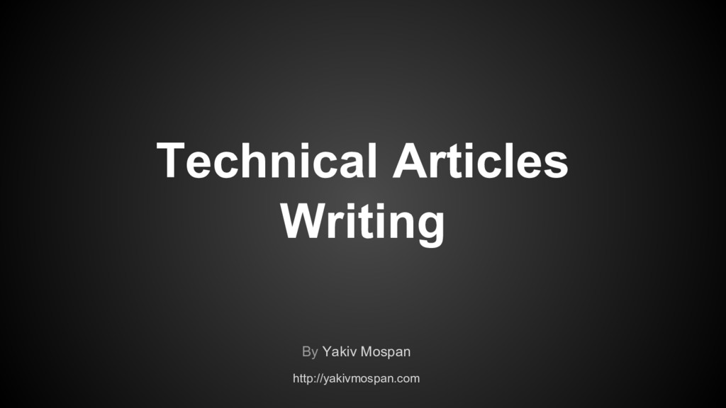 Technical Articles Writing By Yakiv Mospan http...